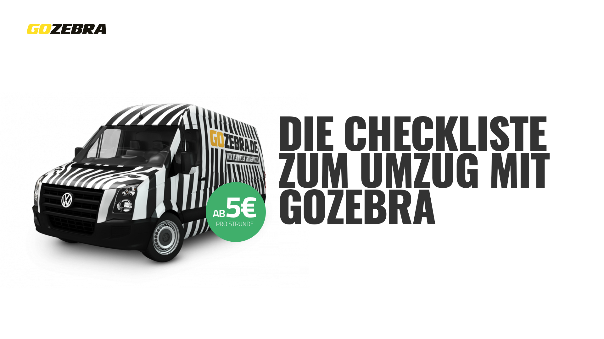 umzug checkliste transporter mieten bei gozebra. Black Bedroom Furniture Sets. Home Design Ideas